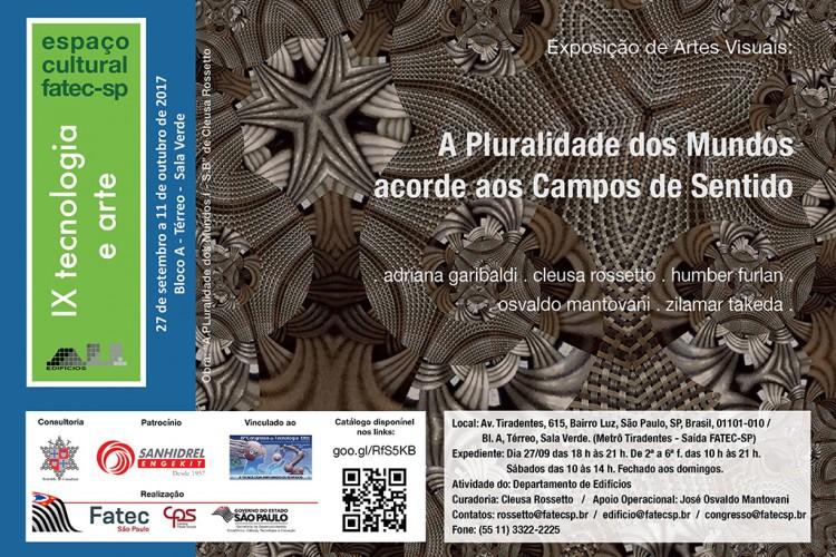 """Convite para a IX edição do Espaço Cultural Tecnologia e Arte da Fatec-SP / Exposição: """"A Pluralidade dos Mundos acorde aos Campos de sentido""""."""